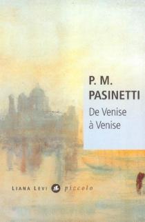 De Venise à Venise : Dorsoduro - Pier MariaPasinetti