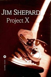 Project X - JimShepard