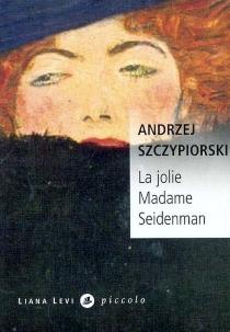 La jolie madame Seidenman - AndrzejSzczypiorski