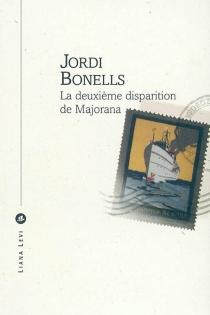 La deuxième disparition de Majorana - JordiBonells