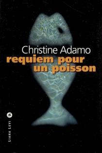 Requiem pour un poisson - ChristineAdamo