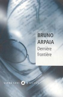 Dernière frontière - BrunoArpaia