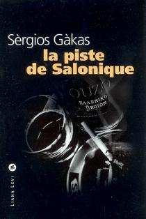 La piste de Salonique - SérgiosGkákas
