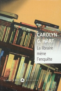 La libraire mène l'enquête - Carolyn G.Hart