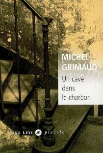 Un cave dans le charbon - MichelGrimaud