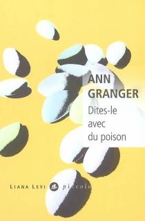Dites-le avec du poison - AnnGranger