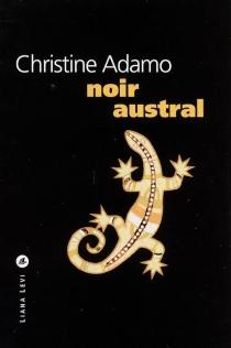 Noir austral - ChristineAdamo