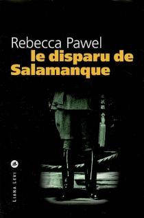 Le disparu de Salamanque - RebeccaPawel
