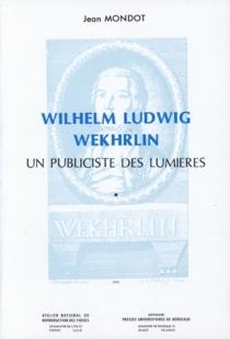 Wilhelm Ludwig Wekhrlin : un publiciste des Lumières - JeanMondot