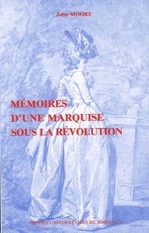 Mémoires d'une marquise sous la Révolution - JohnMoore