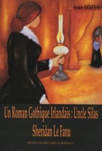 Un Roman gothique irlandais : Uncle Silas de Sheridan Le Fanu - JeanLozes