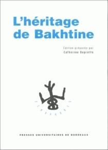 L'héritage de Mikhaïl Bakhtine -
