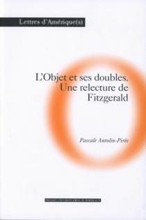 L'objet et ses doubles : une relecture de Fitzgerald - PascaleAntolin-Pirès