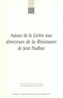 Autour de la Lettre aux directeurs de la Résistance de Jean Paulhan -