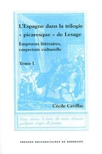 L'Espagne dans la trilogie picaresque de Lesage : emprunts littéraires, empreinte culturelle - CécileCavillac