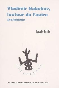 Vladimir Nabokov, lecteur de l'autre : incitations - IsabellePoulin