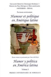 Humor y politica en America latina| Humour et politique en Amérique latine : études américaines 3 -