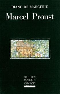Marcel Proust : Marcel et Léonie - Diane deMargerie