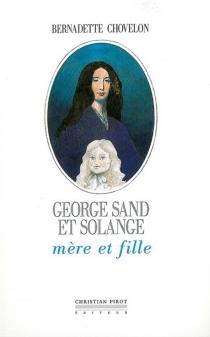 George Sand et Solange, mère et fille - BernadetteChovelon