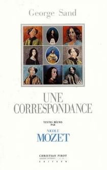 George Sand, une correspondance - GeorgeSand