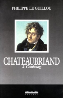 Chateaubriand - Philippe Le Guillou