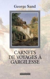 Carnets de voyage à Gargilesse - GeorgeSand