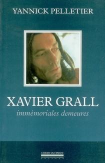 Xavier Grall : immémoriales demeures - YannickPelletier
