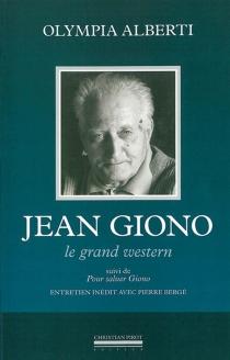 Jean Giono : le grand western| Suivi de Pour saluer Giono -
