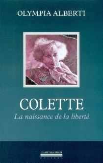 Colette : la naissance de la liberté - OlympiaAlberti