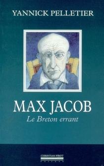 Max Jacob : le breton errant - YannickPelletier