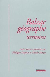 Balzac géographe : territoires -