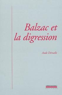 Balzac et la digression : une nouvelle prose romanesque - AudeDéruelle