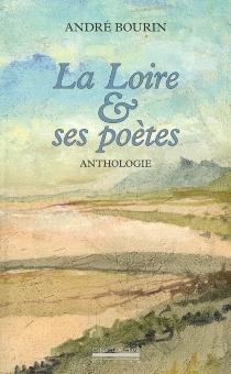 La Loire et ses poètes -