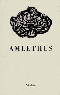 Amlethus : traduction du chapitre VI du livre troisième et des chapitres I et II du livre quatrième des Gesta Danorum - Saxo Grammaticus