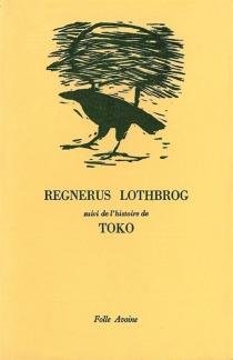 Regnerus Lothbrog| Toko - Saxo Grammaticus