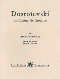 Dostoïevski ou L'amour de l'homme - AdolfRudnicki
