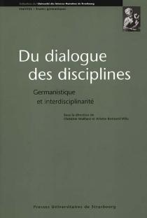 Du dialogue des disciplines : germanistique et interdisciplinarité -