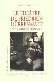 Le théâtre de Friedrich Dürrenmatt - PhilippeWellnitz