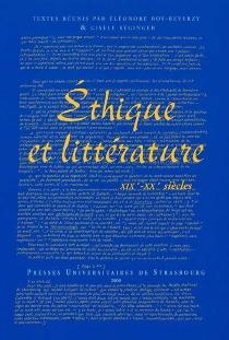 Ethique et littérature, XIXe-XXe siècles : colloque de Strasbourg, 10 et 11 déc. 1998 -