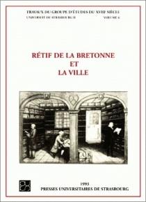 Rétif de La Bretonne et la ville - Jean-PaulSchneider