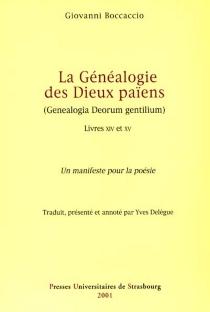 Genealogia deorum gentilium : un manifeste pour la poésie| Généalogie des dieux païens, livres XIV et XV - Boccace