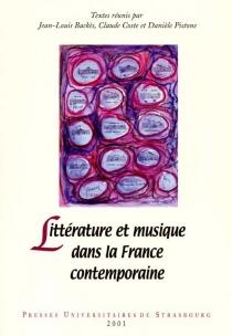 Littérature et musique dans la France contemporaine : actes du colloque des 20-22 mars 1999 en Sorbonne -