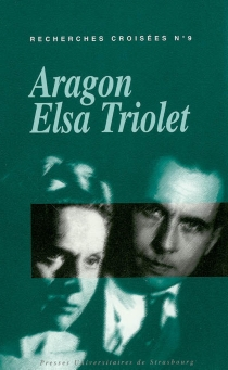 Recherches croisées Aragon-Elsa Triolet -