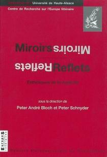 Miroirs, reflets : esthétiques de la duplicité -