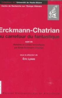 Erckmann-Chatrian : au carrefour du fantastique| Suivi de Histoires et contes fantastiques -