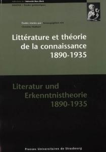 Literatur und Erkenntnistheorie, 1890-1935| Littérature et théorie de la connaissance, 1890-1935 -