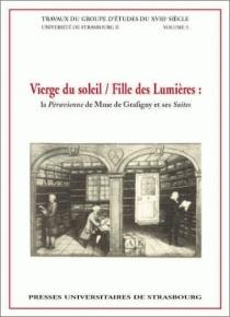 Vierge du soleil, fille des lumières : la Péruvienne de madame de Grafigny et ses suites - Groupe d'étude du XVIIIe siècle