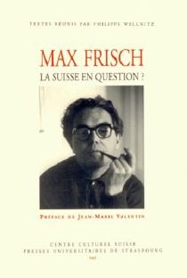Max Frisch, la Suisse en question ? -