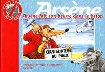 Arsène fait son beurre dans le béton - BernardMahé