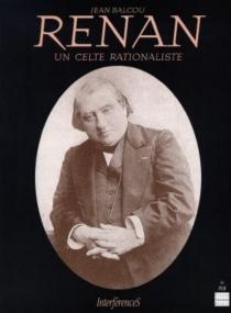 Renan : un Celte rationaliste - JeanBalcou